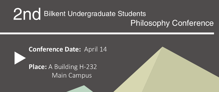 Call for Papers: 2nd Bilkent Undergraduate Students Philosophy Conference