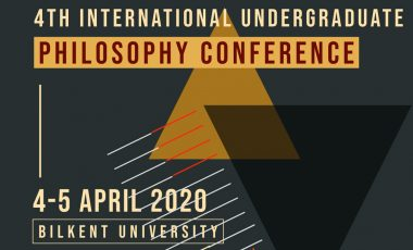 Call for Abstracts: 4th Bilkent Undergraduate Philosophy Conference